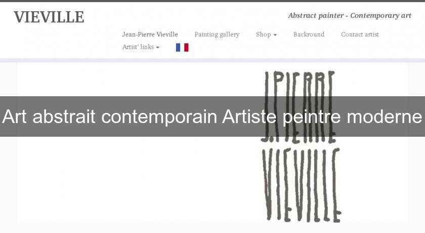 Art abstrait contemporain Artiste peintre moderne