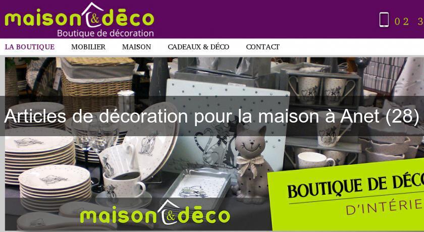 Articles De Decoration Pour La Maison A Anet 28 Objet Decoration
