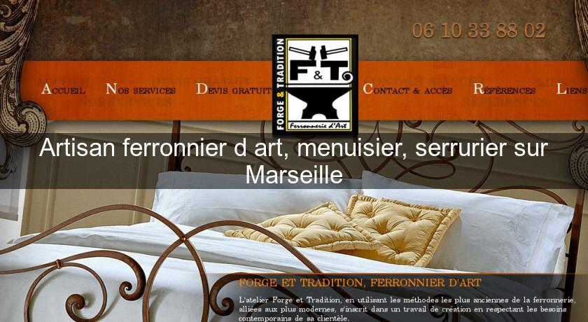 artisan ferronnier d 39 art menuisier serrurier sur marseille menuisier. Black Bedroom Furniture Sets. Home Design Ideas