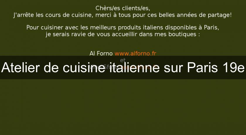 atelier de cuisine italienne sur paris 19e cours particuliers - Cours De Cuisine Italienne Paris