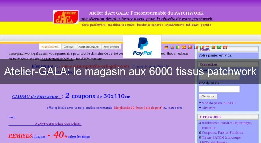Atelier Gala Le Magasin Aux 6000 Tissus Patchwork Tissus