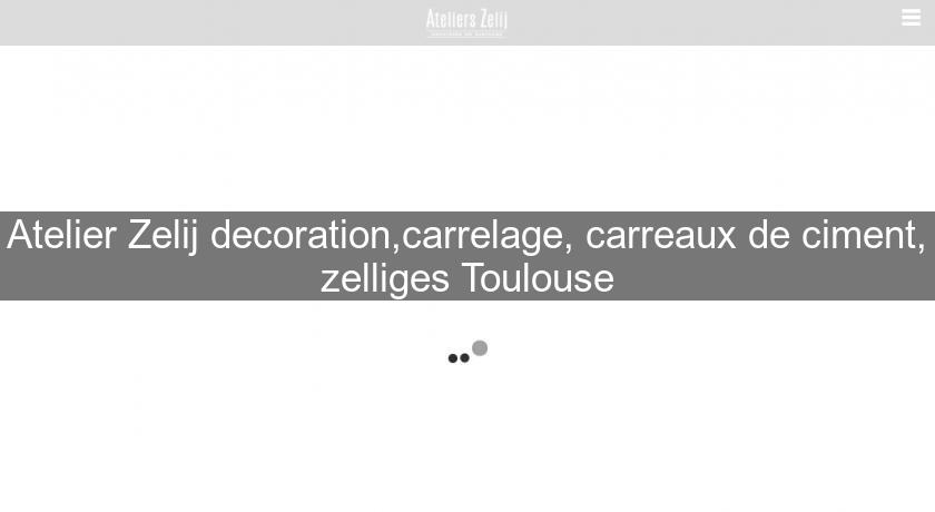 Atelier zelij decoration carrelage carreaux de ciment for Carrelage toulouse