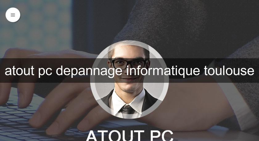 atout pc depannage informatique toulouse