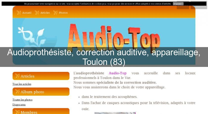 Audioprothésiste, correction auditive, appareillage, Toulon (83)