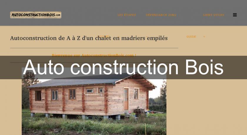 auto construction bois id es et astuces. Black Bedroom Furniture Sets. Home Design Ideas