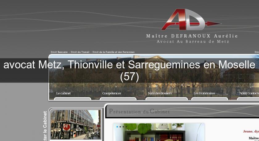 Avocat metz thionville et sarreguemines en moselle 57 avocats - Chambre de commerce sarreguemines ...