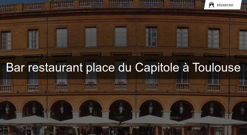 Bar restaurant place du Capitole à Toulouse