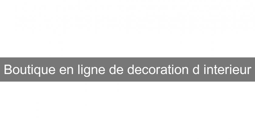 Boutique en ligne de decoration d'interieur