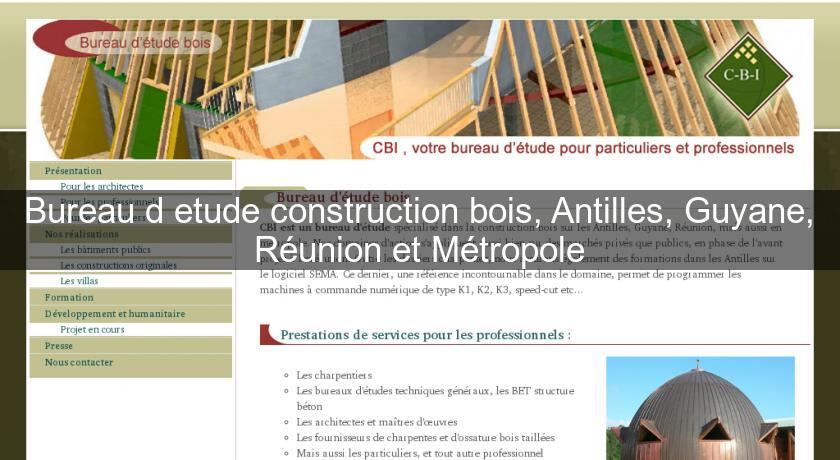 Bureau d 39 etude construction bois antilles guyane for Bureau d etude