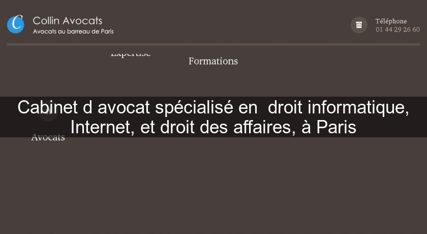 Cabinet d 39 avocat sp cialis en droit informatique internet et droit des affaires paris avocats - Cabinet avocat paris droit des affaires ...