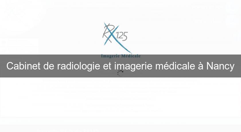 Cabinet de radiologie et imagerie m dicale nancy clinique - Cabinet radiologie nancy ...