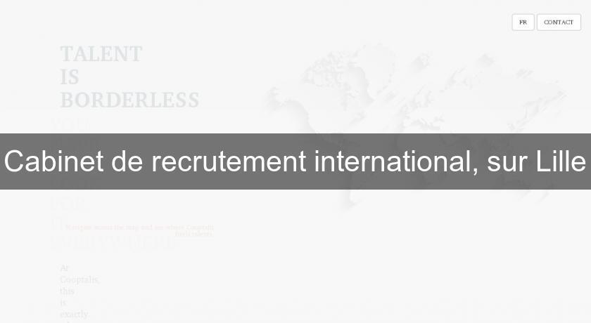 Cabinet de recrutement international sur lille emplois et - Cabinet de recrutement lille ...