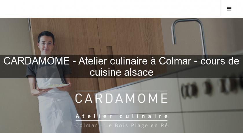 cardamome atelier culinaire colmar cours de cuisine alsace cours de cuisine. Black Bedroom Furniture Sets. Home Design Ideas