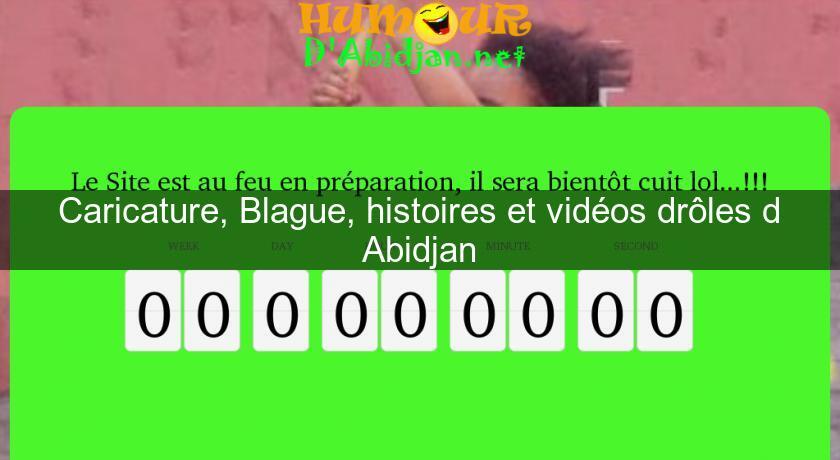 Extrêmement Caricature, Blague, histoires et vidéos drôles d'Abidjan Humour NM26