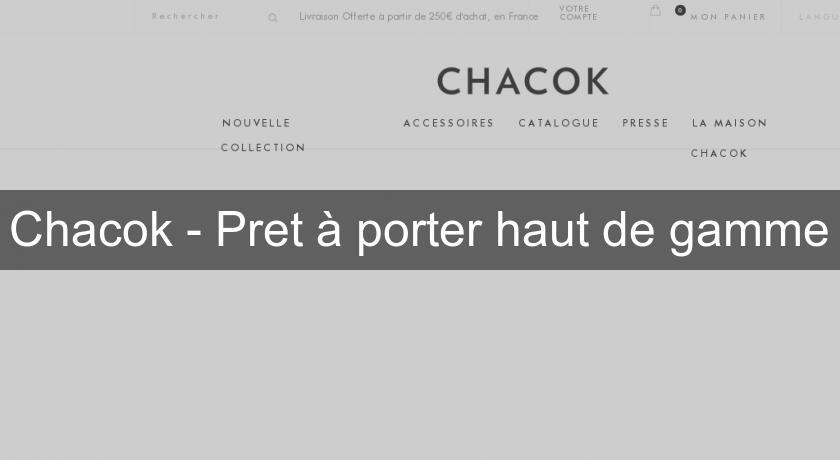 Chacok Pret à Porter Haut De Gamme Pret à Porter Femme - Pret a porter haut de gamme femme