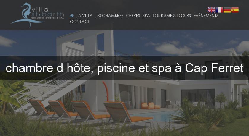 chambre d 39 h te piscine et spa cap ferret chambres hotes. Black Bedroom Furniture Sets. Home Design Ideas