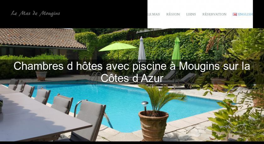 chambres d 39 h tes avec piscine mougins sur la c tes d 39 azur chambres hotes. Black Bedroom Furniture Sets. Home Design Ideas