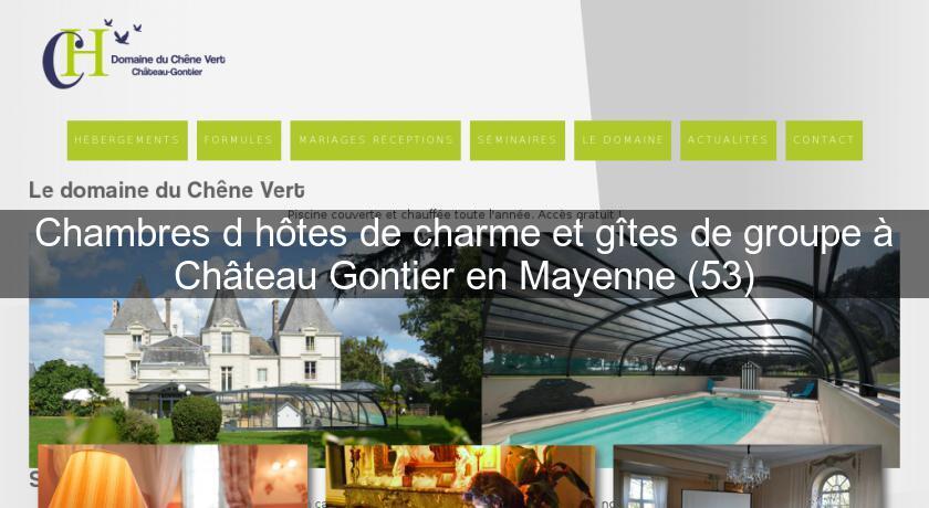 Chambres D Hotes De Charme Et Gites De Groupe A Chateau Gontier En