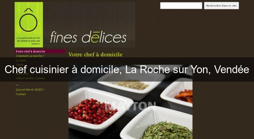 Chef cuisinier domicile la roche sur yon vend e for Cuisinier domicile