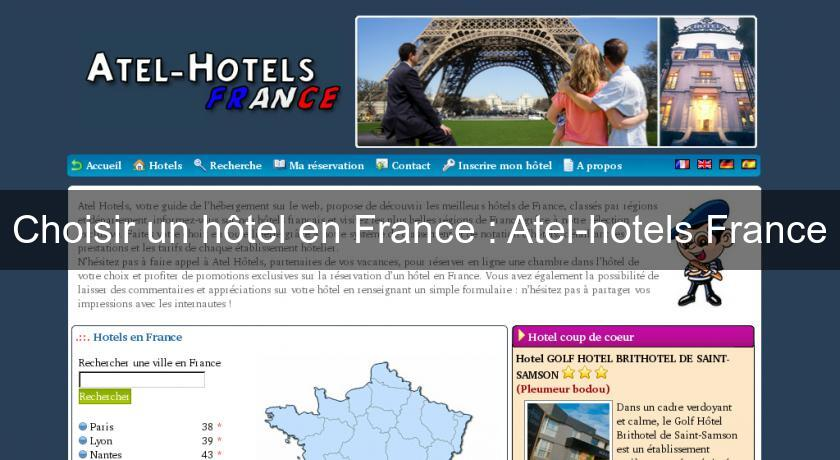 Choisir un hôtel en France : Atel-hotels France