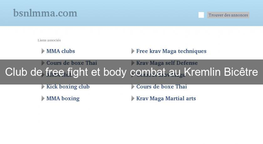 Club de free fight et body combat au Kremlin Bicêtre