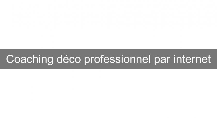 Coaching déco professionnel par internet