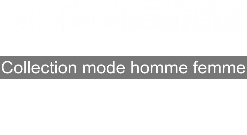 Collection mode homme femme