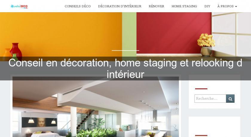 Conseil En Décoration, Home Staging Et Relooking Du0027intérieur Décoration  Intérieure