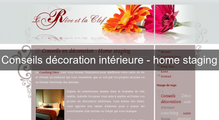 conseils d coration int rieure home staging d coration int rieure. Black Bedroom Furniture Sets. Home Design Ideas