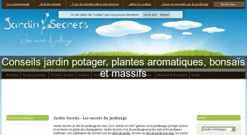 Conseils Jardin Potager Plantes Aromatiques Bonsais Et Massifs