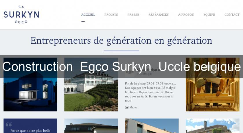 Construction  Egco Surkyn  Uccle belgique