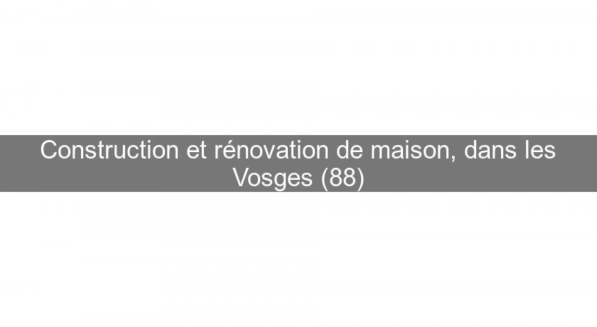 renovation maison vosges