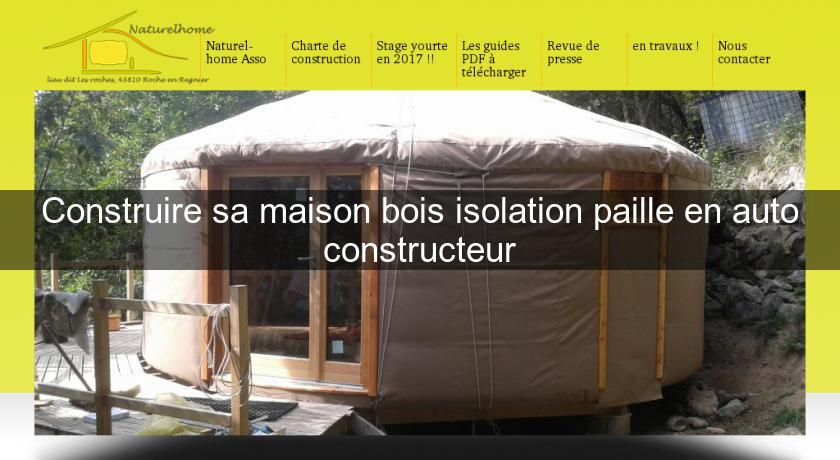 construire sa maison bois isolation paille en auto constructeur cours de bricolage. Black Bedroom Furniture Sets. Home Design Ideas