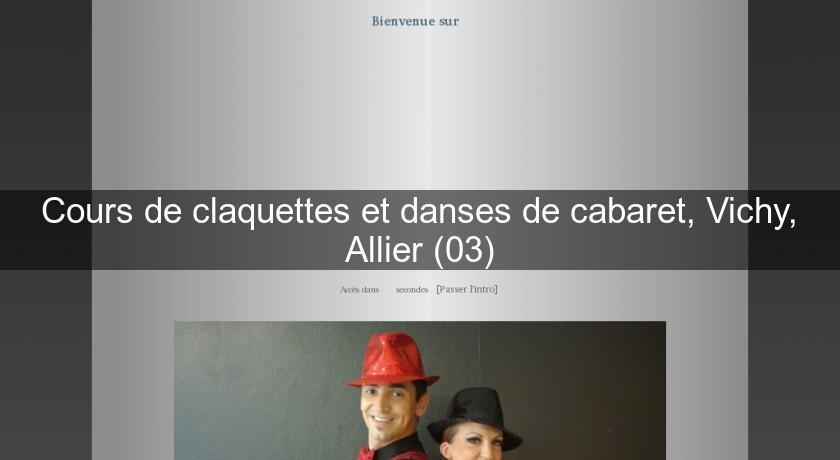 Cours de claquettes et danses de cabaret vichy allier 03 cours - Cours de cuisine vichy ...
