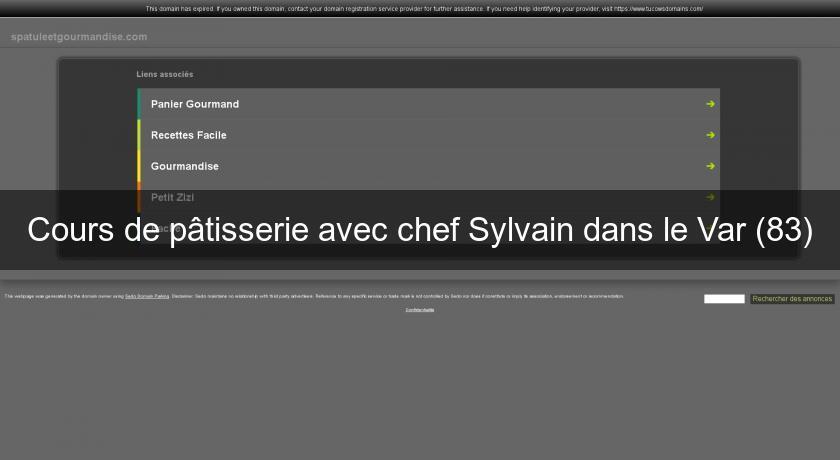 Cours De Pâtisserie Avec Chef Sylvain Dans Le Var 83 Cours De Cuisine
