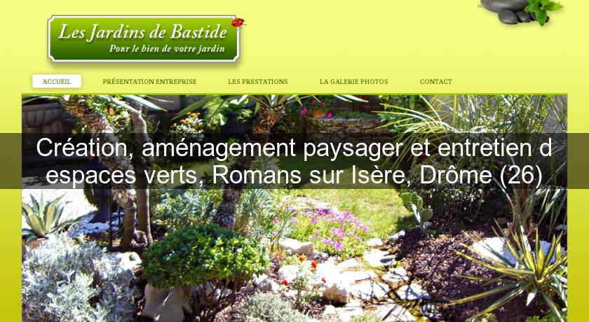 Création, aménagement paysager et entretien d espaces verts, Romans sur  Isère, Drôme (26) Jardinier 1fc4b911093a