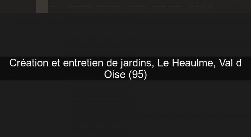 Creation Et Entretien De Jardins Le Heaulme Val D Oise 95