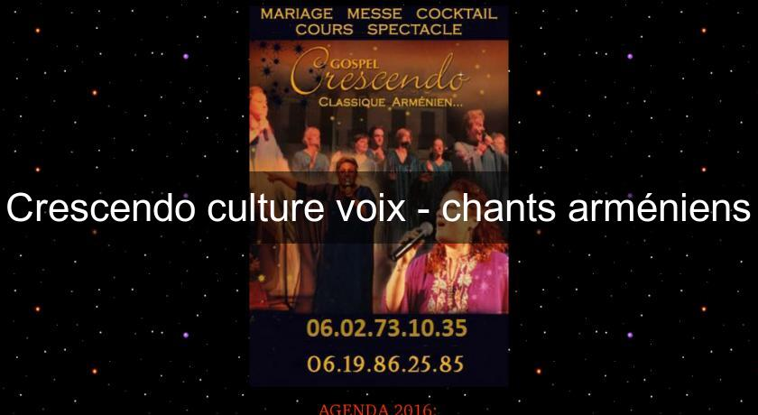 Crescendo culture voix - chants arméniens
