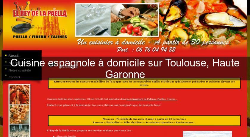 Cuisine espagnole domicile sur toulouse haute garonne - Formation cuisine toulouse ...