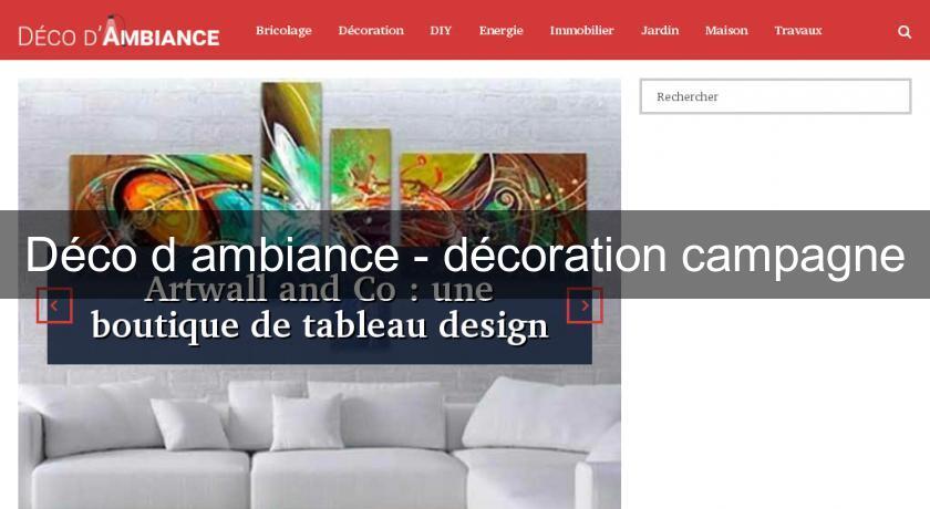 d co d 39 ambiance d coration campagne objet d coration. Black Bedroom Furniture Sets. Home Design Ideas