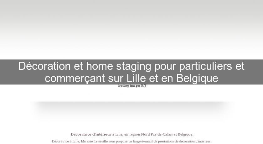 Décoration et home staging pour particuliers et commerçant sur Lille ...