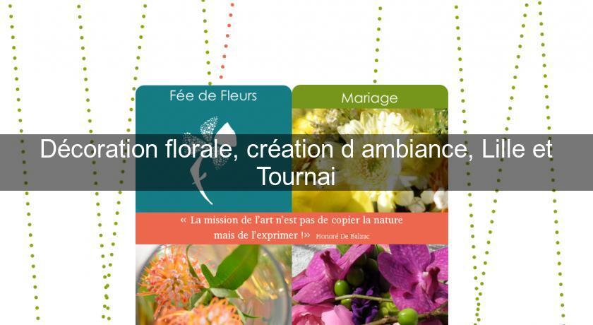 D coration florale cr ation d 39 ambiance lille et tournai for Annuaire decoration