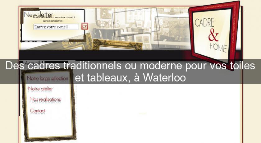 ... ou moderne pour vos toiles et tableaux, à Waterloo Artisanat