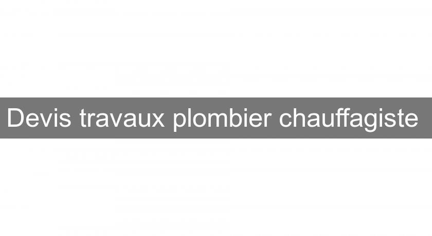 Devis Travaux Plombier Chauffagiste Plombier