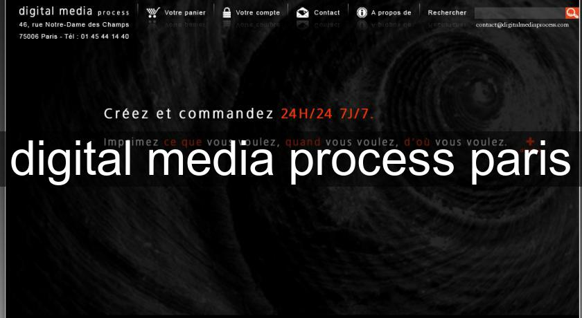 digital media process paris