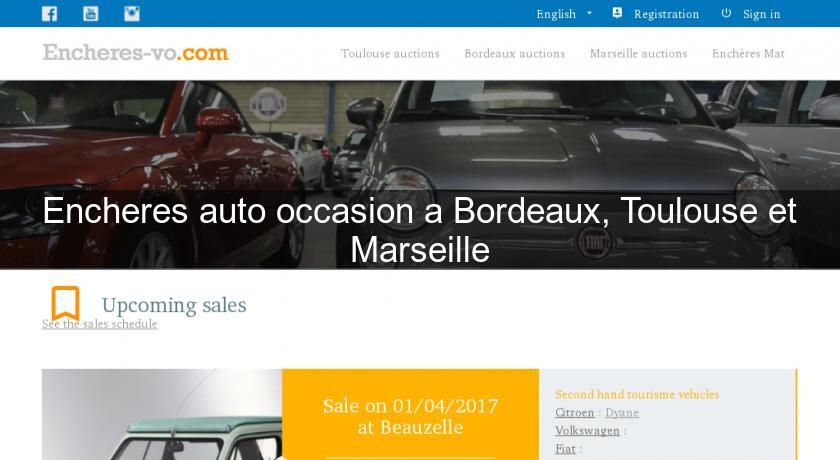 encheres auto occasion a bordeaux toulouse et marseille