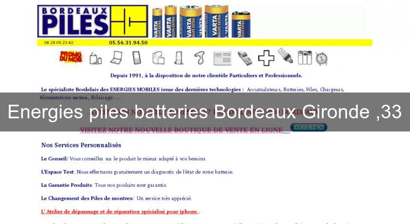 Energies piles batteries Bordeaux Gironde ,33