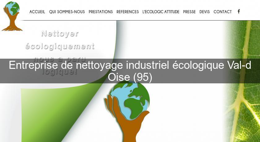 Entreprise de nettoyage industriel cologique val d 39 oise Entreprise entretien jardin 95