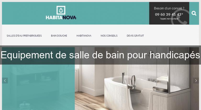 equipement de salle de bain pour handicap s douche