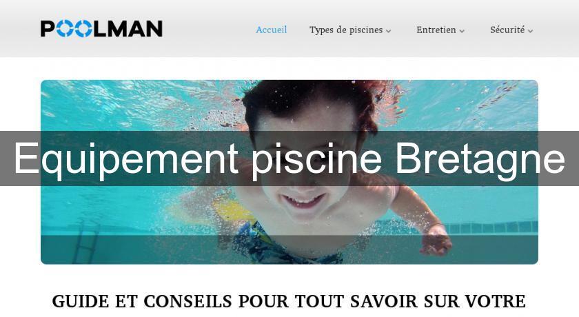 Equipement piscine bretagne accessoire piscine for Piscine poolman
